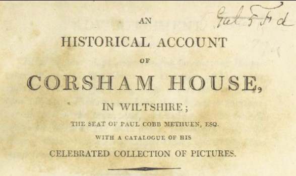 An Historical Account of Corsham House in Wiltshire, the seat of Paul Cobb Methuen [1806]